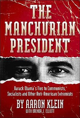 The Manchurian President By Klein, Aaron/ Elliott, Brenda J.